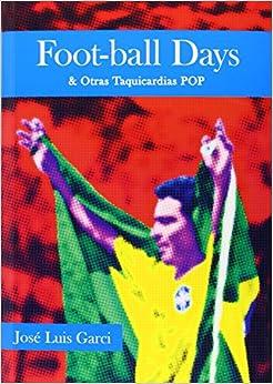 Foot-Ball Days: Y OTRAS TAQUICARDIAS POP (FUERA DE COLECCION)