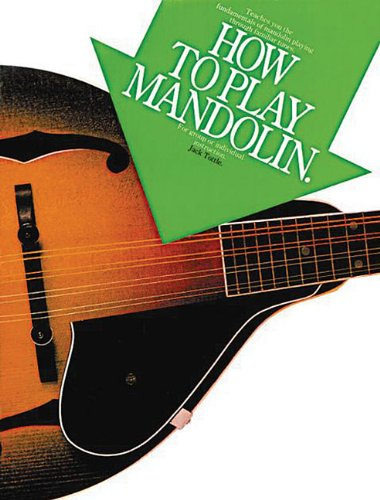 How to Play Mandolin Paperback – Dec 31 1984 Jack Tottle Music Sales America 0825623545 Musical Instruments - Strings
