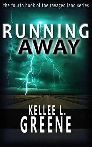 Running Away - A Post-Apocalyptic Novel (The Ravaged Land Series Book 4) by [Greene, Kellee L.]