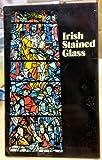 Irish Stained Glass, Michael Wynne, 0900346140