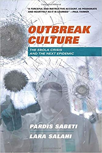Outbreak Culture The Ebola Crisis And The Next Epidemic St Edition