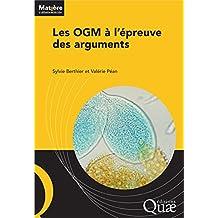 Les OGM à l'épreuve des arguments (Matière à débattre et décider)