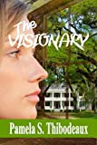 The Visionary: Edgy Inspirational Women's Fiction with Paranormal Elements