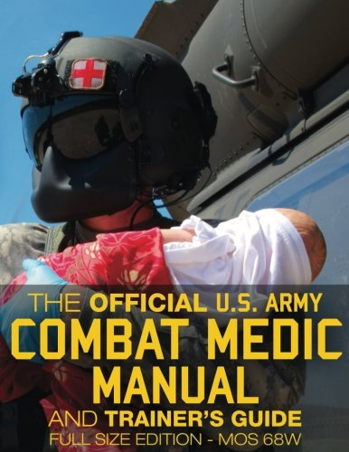 The Official US Army Combat Medic Manual & Trainer