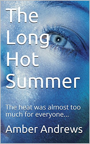 The Long Hot Summer: The heat was almost too much for everyone...