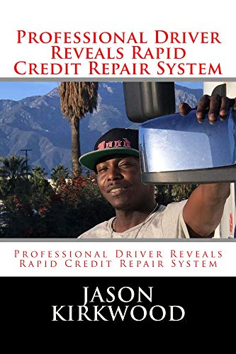 Professional Driver Reveals Rapid Credit Repair System