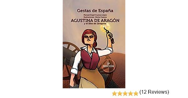 Agustina de Aragón y el sitio de Zaragoza GESTAS DE ESPAÑA: Amazon ...