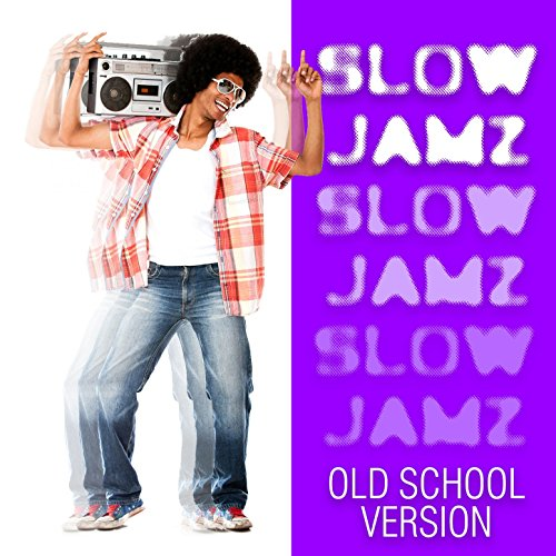 Slow Jamz Old School Version (Old School Jamz compare prices)