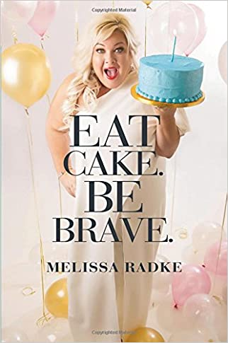 #10: Eat Cake. Be Brave.