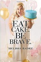 Eat Cake. Be Brave.