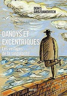 Dandys et excentriques : les vertiges de la singularité