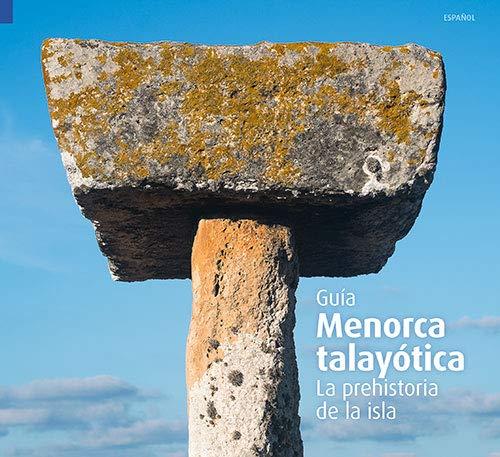 Menorca talayótica, la prehistoria de la isla: La Prehistoria de la isla Sèrie 4+: Amazon.es: Sintes Olives, Elena, Àlvarez Marsal, Albert, Pla Boada, Ricard: Libros