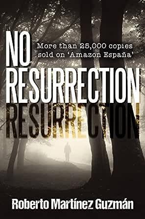 No Resurrection (English Edition) eBook: Guzmán, Roberto Martínez ...