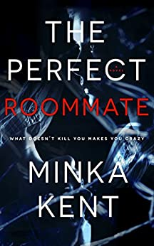 The Perfect Roommate (A Psychological Thriller) by [Kent, Minka]