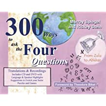 300 Ways to Ask the Four Questions: An Extraordinary Survey of Teh World's Languages Through the Prism of the Haggadah