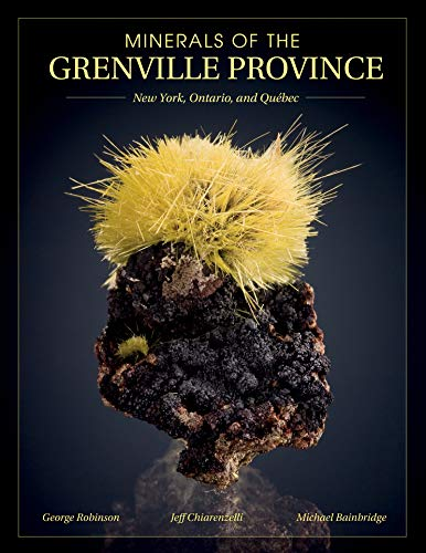 Minerals of the Grenville Province: New York, Ontario, and Québec