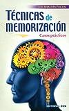 Técnicas De Memorización. Casos Prácticos (Técnicas y habilidades)