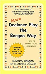 More Declarer Play the Bergen Way: How to Make More Contracts