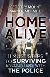 img - for Home Alive: 11 Must Rules for Surviving Encounters with the Police book / textbook / text book
