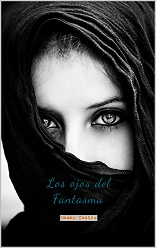 Los ojos del fantasma (Spanish Edition) by [Castro, Francisco Daniel Colorado ]