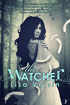 The Watcher: Book One in The Watcher Saga by [Voisin, Lisa]