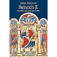 Heinrich II. (1002-1024): Herrscher am Ende der Zeiten (Biografien)