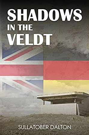 Shadows in the Veldt: Rebellion - Kindle edition by Sullatober