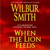 When the Lion Feeds: Courtneys, Book 1 | Wilbur Smith