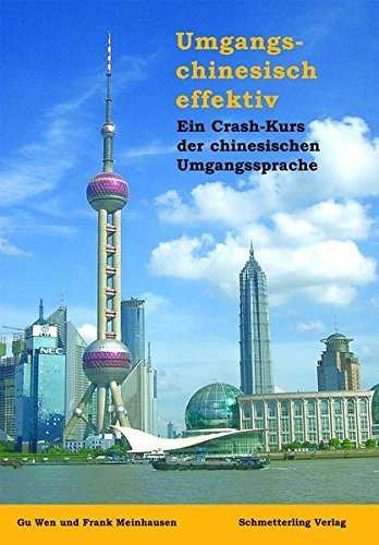 umgangschinesisch-effektiv-ein-crash-kurs-der-chinesischen-umgangssprache-umgangschinesisch-effektiv-ein-crash-kurs-der-chinesischen-umgangssprache-bungsheft