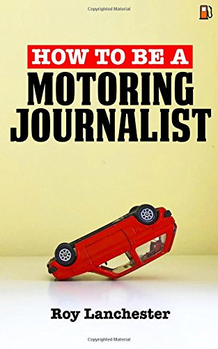 How To Be A Motoring Journalist PDF