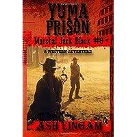 Yuma Prison: A Western Adventure (Marshal Jack Black)