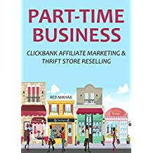2016 PART-TIME BUSINESS: CLICKBANK AFFILIATE MARKETING & THRIFT STORE RESELLING - 2 in 1 HOME BASED BUSINESS bundle # 11