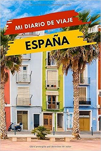 Mi diario de viaje ESPAÑA: Diario de viajes creativo, Planificador de itinerarios y presupuestos, Diario de actividades de viaje y Bloc de Notas para ... de Aventuras para Vacaciones en España: Amazon.es: