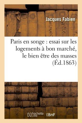 paris-en-songe-essai-sur-les-logements-a-bon-marche-le-bien-etre-des-masses-ed1863-sciences-sociales