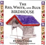 The Red, White, and Blue Birdhouse, Judy Combs, 1934919101