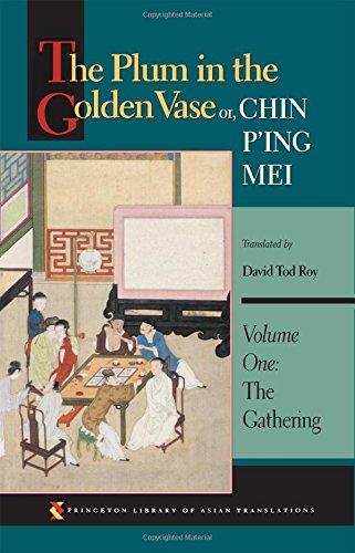 The Plum in the Golden Vase or, Chin P'ing Mei: Vol. 1, The Gathering (Golden Plum)