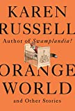 Image of Orange World and Other Stories