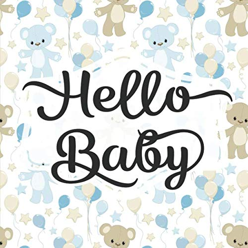 Hello Baby: Baby Shower Guestbook - Space for Photos - Blue And Brown Teddy Bears (Adorable Sign In Guest Books & Memory Keepsake) (Cute Names To Name A Teddy Bear)