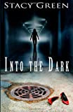 Into the Dark, Stacy Green, 1480078999