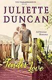 Tender Love: A Christian Romance (The True Love Series) (Volume 1)