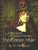 The Adventures of Anastasia Hawke: The Celeste Affair