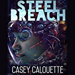 Steel Breach: Steel Legion, Book 1 | Casey Calouette