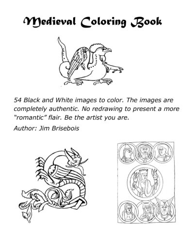 """Read Online Medieval Coloring Book: 54 black and white images to color. The images are completely authentic. No redrawing to present a more """"romantic"""" flair. Be the artist you are. PDF"""