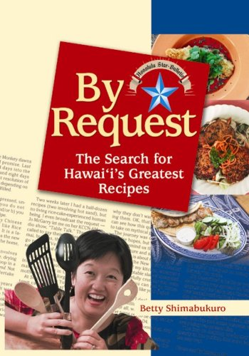 By Request: The Search for Hawaii's Greatest Recipes by Betty Shimabukuro