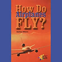 How Do Airplanes Fly? Audiobook by Zachary Williams Narrated by Sonia Manzano