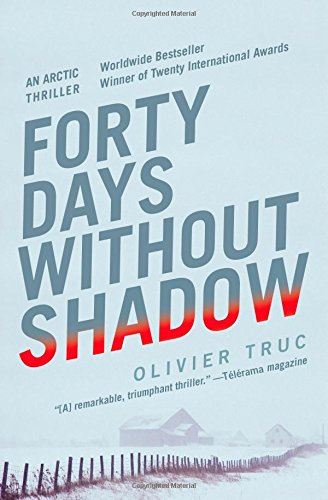 Image of Forty Days Without Shadow: An Arctic Thriller
