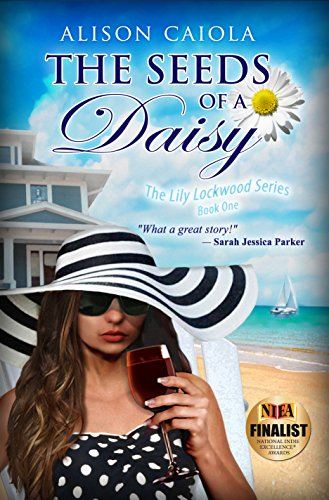 The Seeds Of A Daisy: The Lily Lockwood Series: Book One (Women's Fiction) -