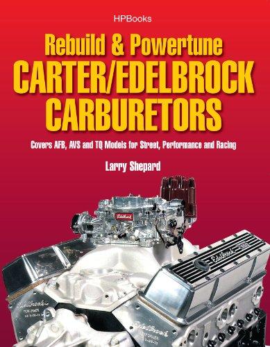 (Rebuild & Powetune Carter/Edelbrock Carburetors HP1555: Covers AFB, AVS and TQ Models for Street, Performance and Racing)
