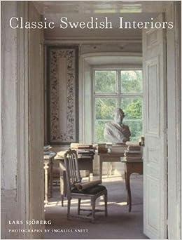 Classic Swedish Interiors: Lars Sjoberg, Ingalill Snitt ...