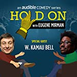 Ep. 21: W. Kamau Bell Encounters Imperfect Strangers (Hold On with Eugene Mirman) | Eugene Mirman,W. Kamau Bell